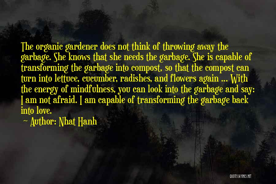 Love Needs Quotes By Nhat Hanh