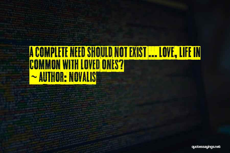 Love Needs Quotes By Novalis