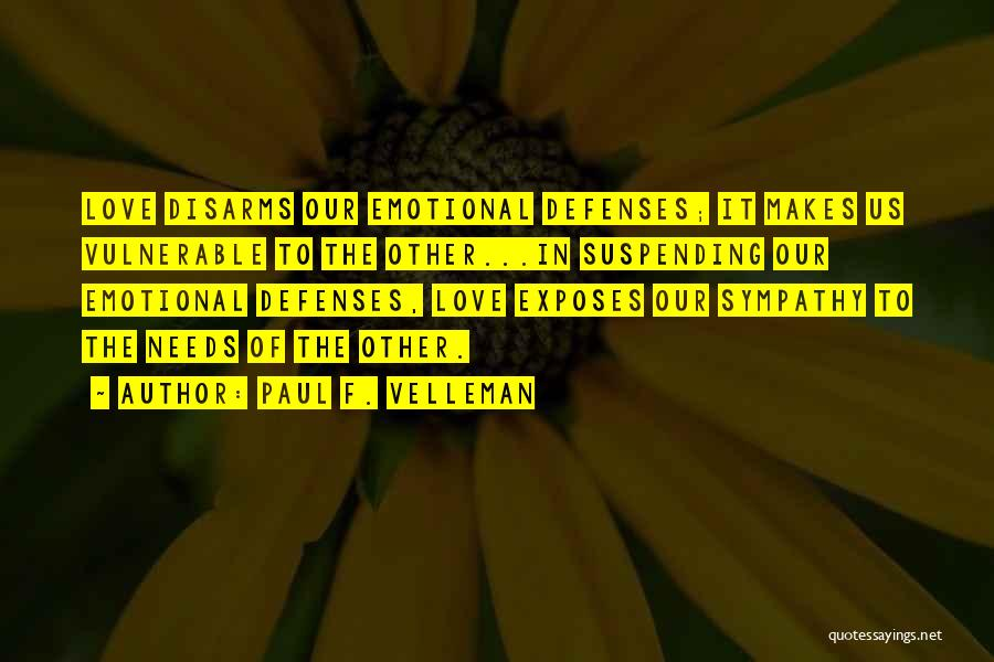 Love Needs Quotes By Paul F. Velleman