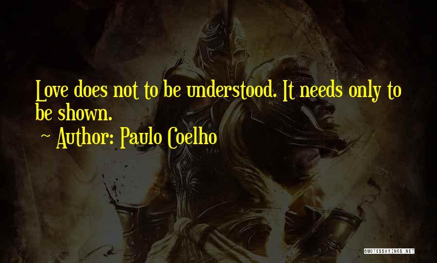 Love Needs Quotes By Paulo Coelho