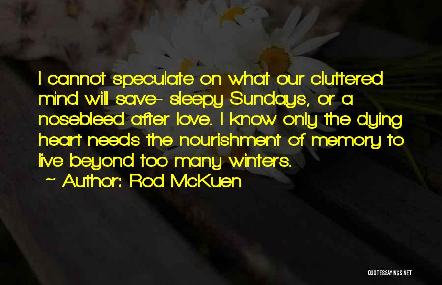 Love Needs Quotes By Rod McKuen