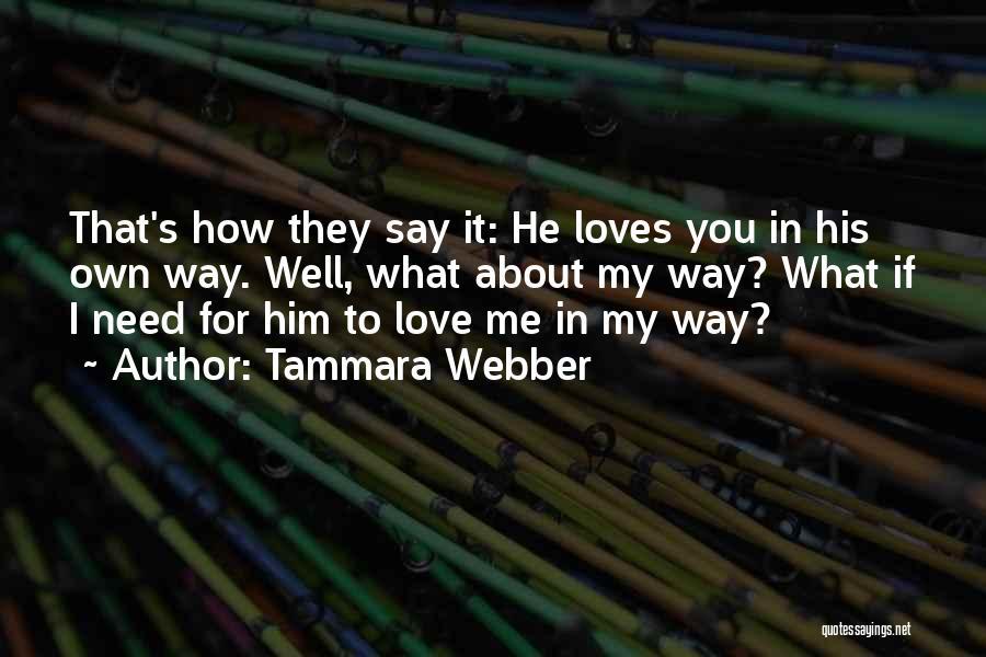 Love Needs Quotes By Tammara Webber
