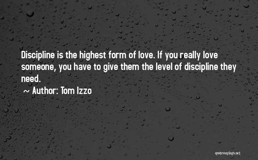 Love Needs Quotes By Tom Izzo