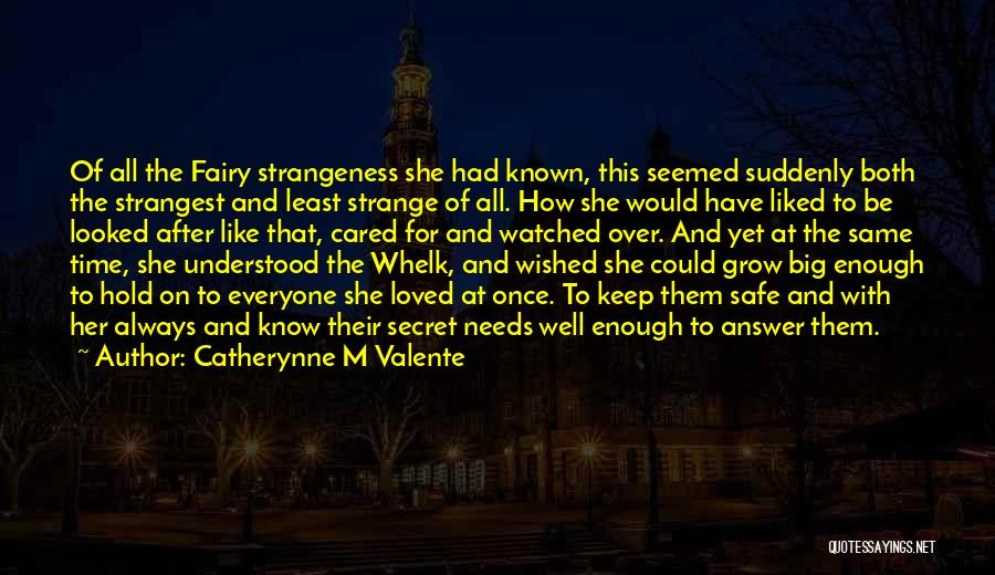 Love Needs Time To Grow Quotes By Catherynne M Valente