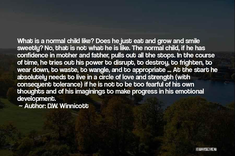 Love Needs Time To Grow Quotes By D.W. Winnicott
