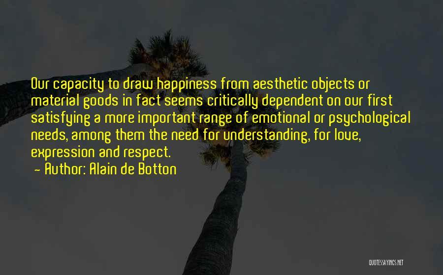 Love Needs Understanding Quotes By Alain De Botton
