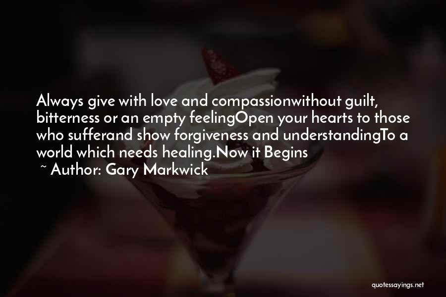 Love Needs Understanding Quotes By Gary Markwick