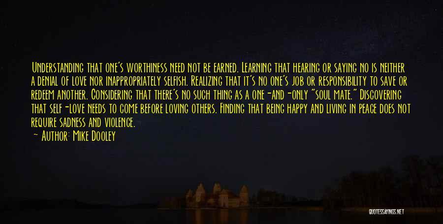 Love Needs Understanding Quotes By Mike Dooley