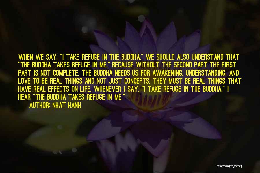 Love Needs Understanding Quotes By Nhat Hanh