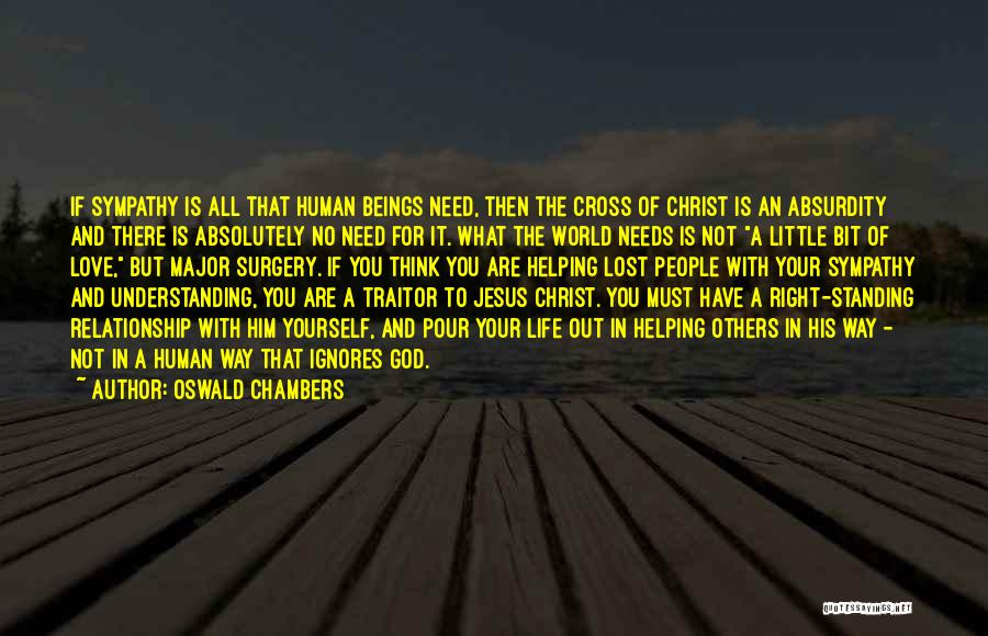 Love Needs Understanding Quotes By Oswald Chambers