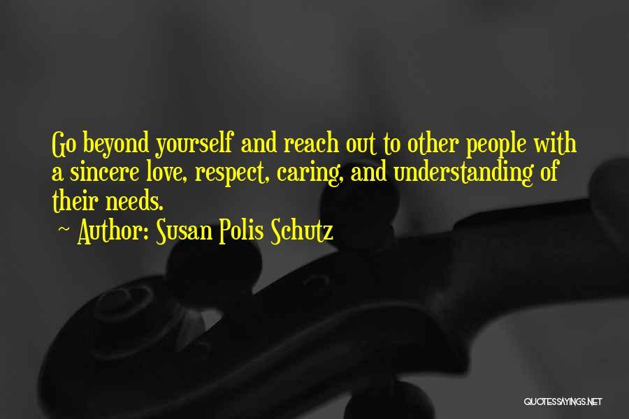 Love Needs Understanding Quotes By Susan Polis Schutz