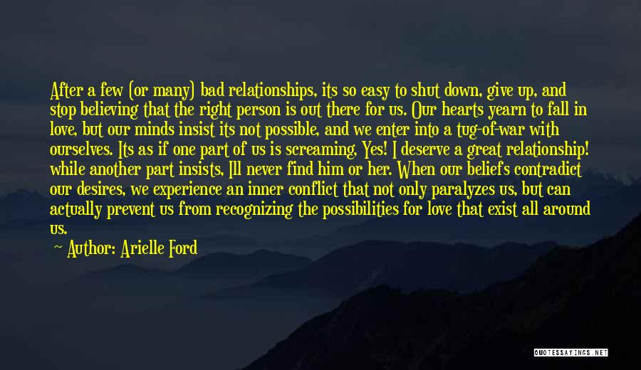 Love Never Exist Quotes By Arielle Ford