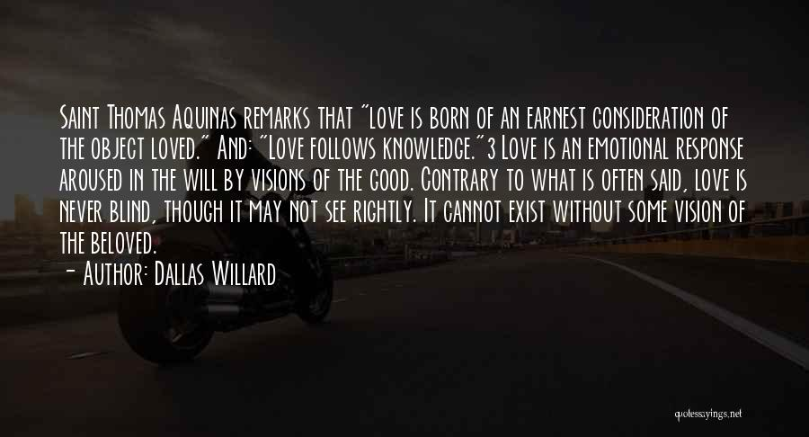 Love Never Exist Quotes By Dallas Willard