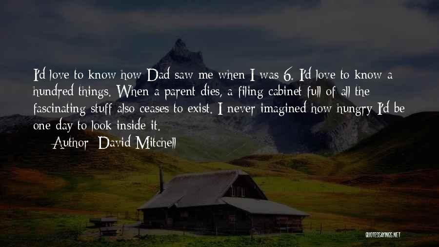 Love Never Exist Quotes By David Mitchell