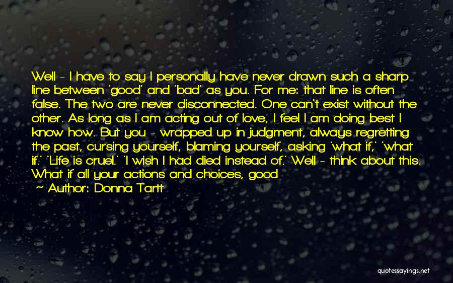 Love Never Exist Quotes By Donna Tartt