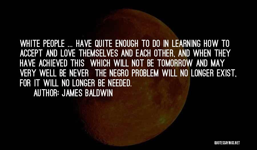 Love Never Exist Quotes By James Baldwin