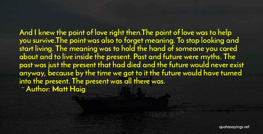 Love Never Exist Quotes By Matt Haig