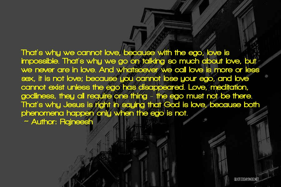 Love Never Exist Quotes By Rajneesh