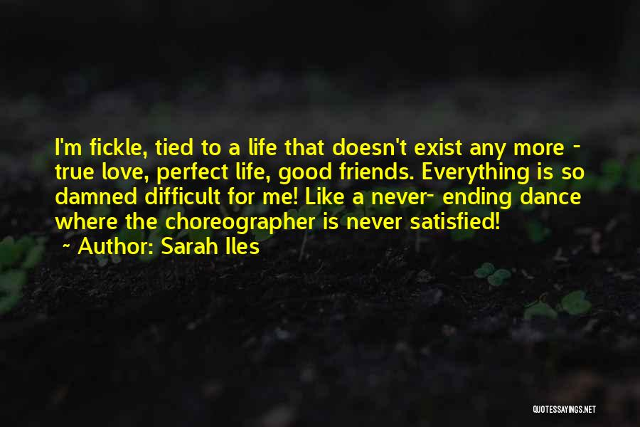 Love Never Exist Quotes By Sarah Iles