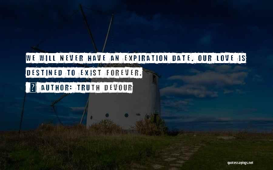 Love Never Exist Quotes By Truth Devour
