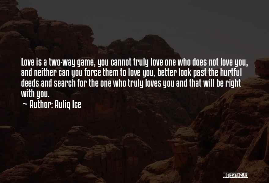 Love Not A Game Quotes By Auliq Ice