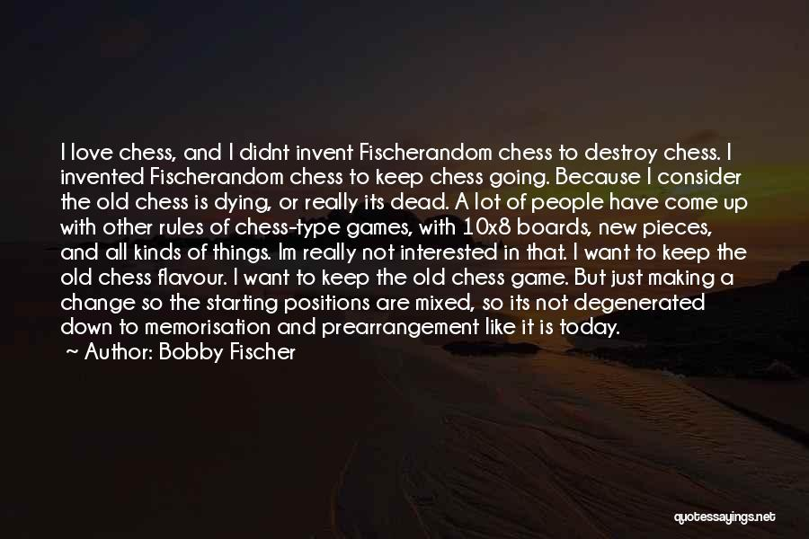 Love Not A Game Quotes By Bobby Fischer