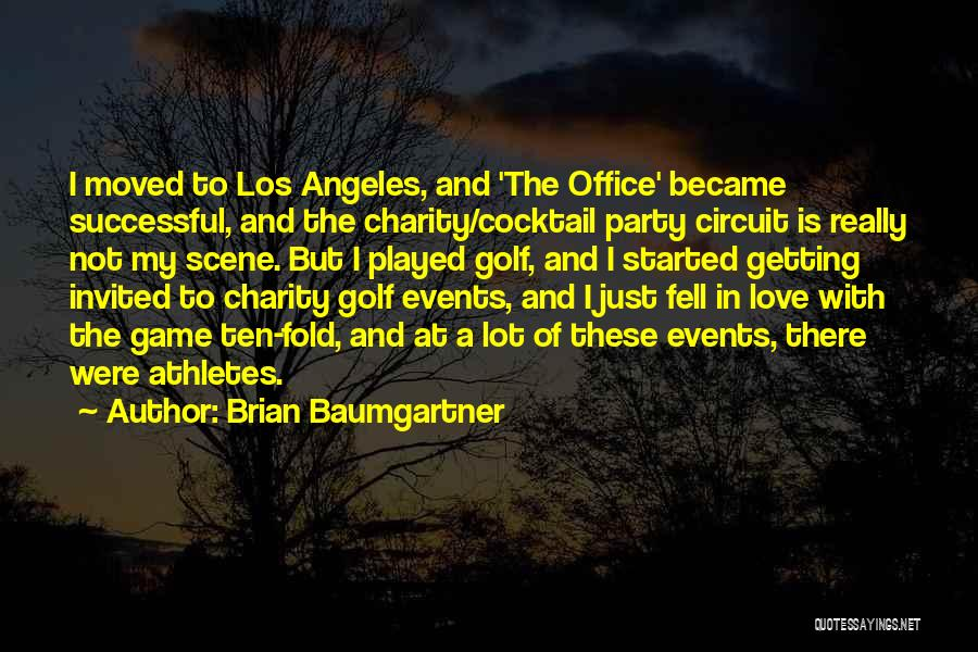 Love Not A Game Quotes By Brian Baumgartner