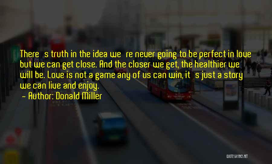 Love Not A Game Quotes By Donald Miller