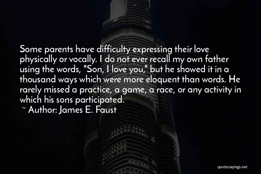 Love Not A Game Quotes By James E. Faust