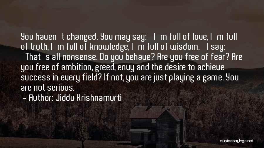 Love Not A Game Quotes By Jiddu Krishnamurti