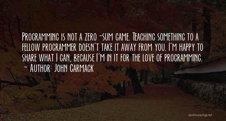 Love Not A Game Quotes By John Carmack