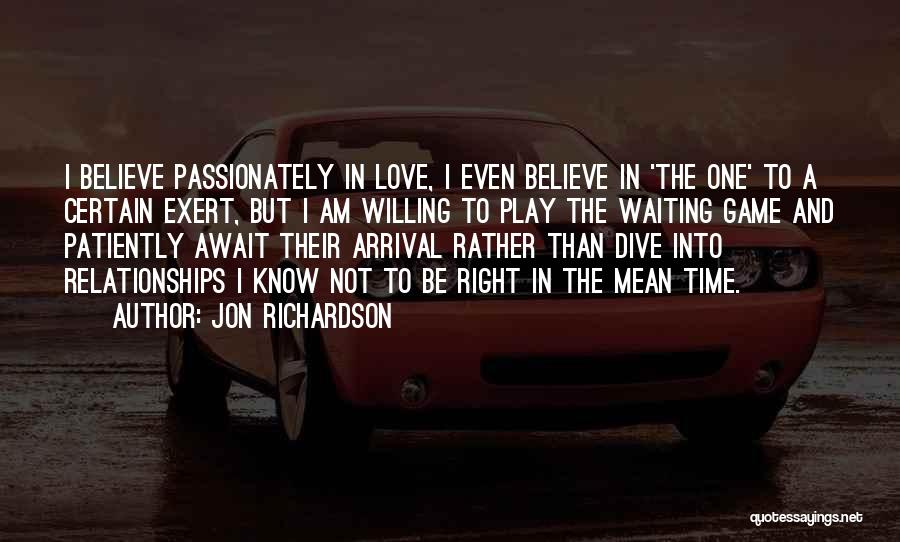 Love Not A Game Quotes By Jon Richardson