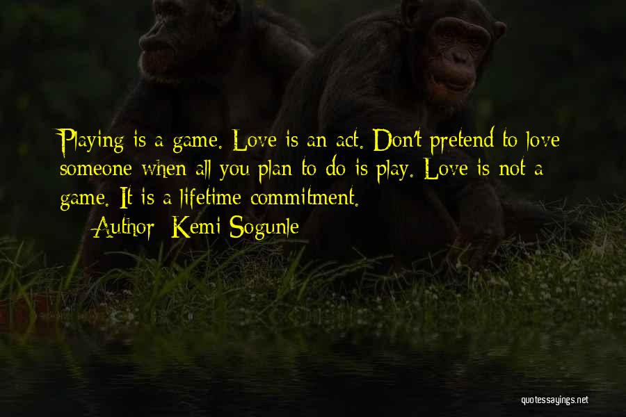 Love Not A Game Quotes By Kemi Sogunle