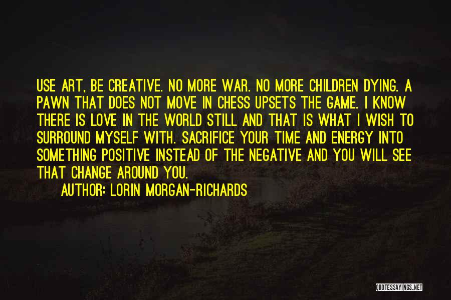 Love Not A Game Quotes By Lorin Morgan-Richards