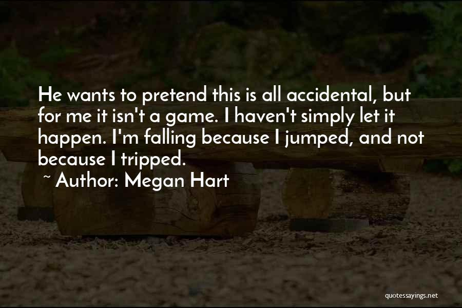 Love Not A Game Quotes By Megan Hart