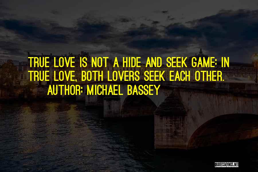 Love Not A Game Quotes By Michael Bassey