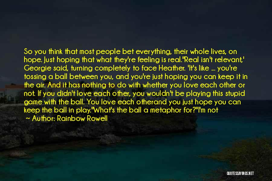 Love Not A Game Quotes By Rainbow Rowell