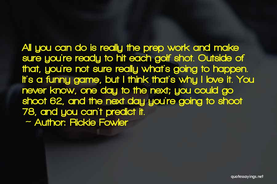 Love Not A Game Quotes By Rickie Fowler