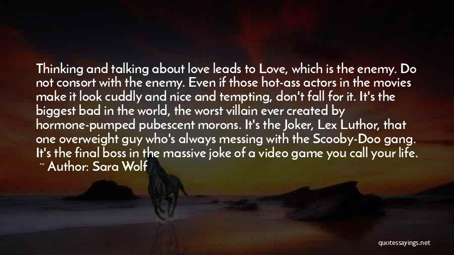 Love Not A Game Quotes By Sara Wolf