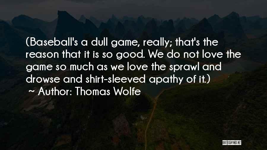 Love Not A Game Quotes By Thomas Wolfe