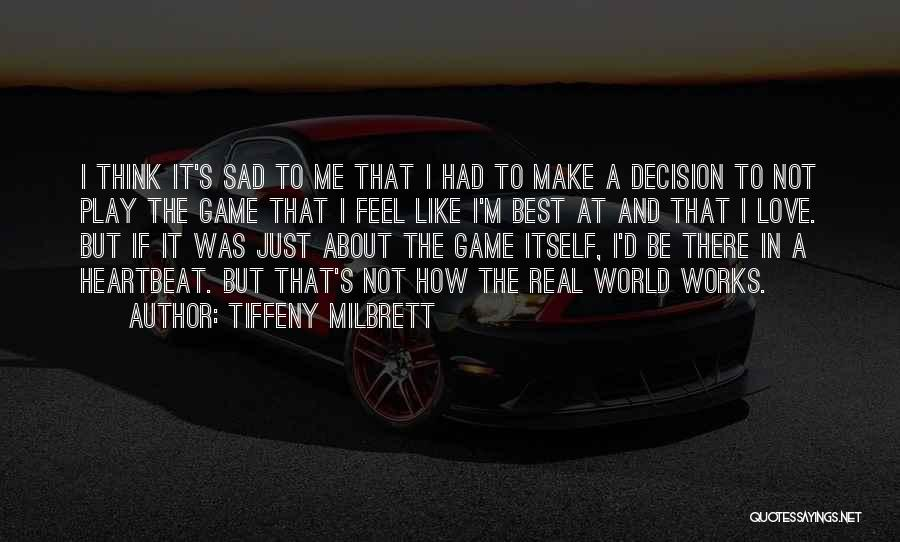 Love Not A Game Quotes By Tiffeny Milbrett