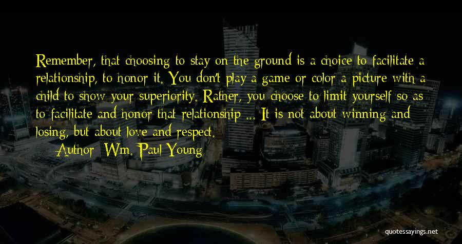Love Not A Game Quotes By Wm. Paul Young