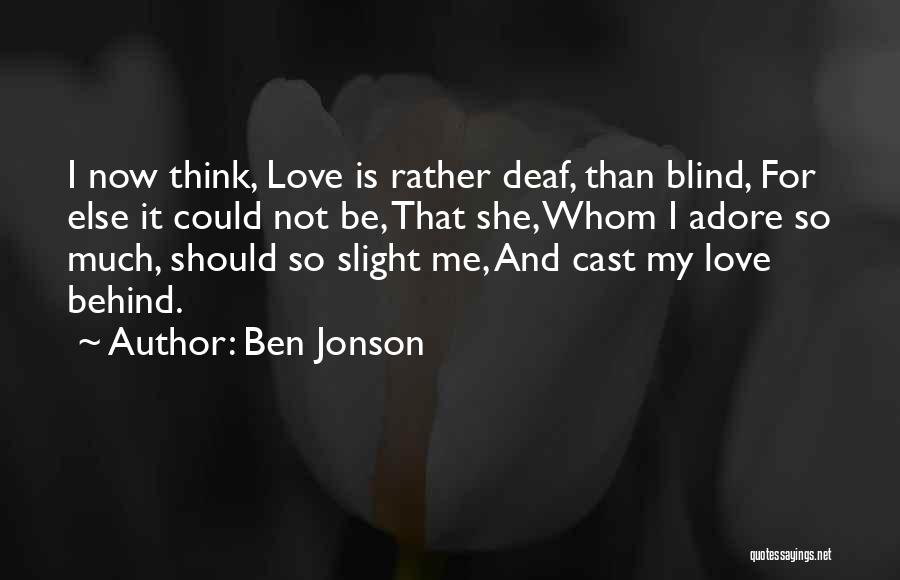 Love Not For Me Quotes By Ben Jonson