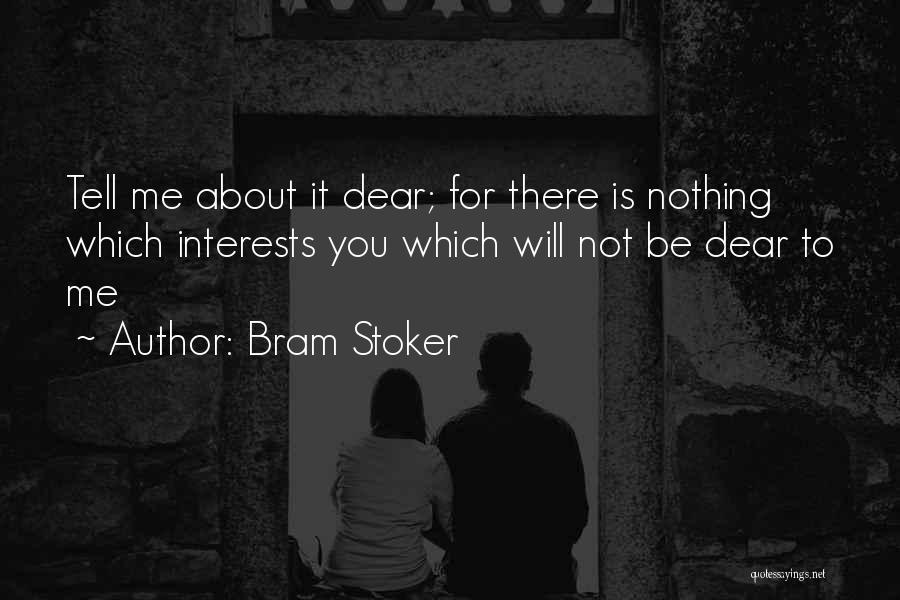 Love Not For Me Quotes By Bram Stoker