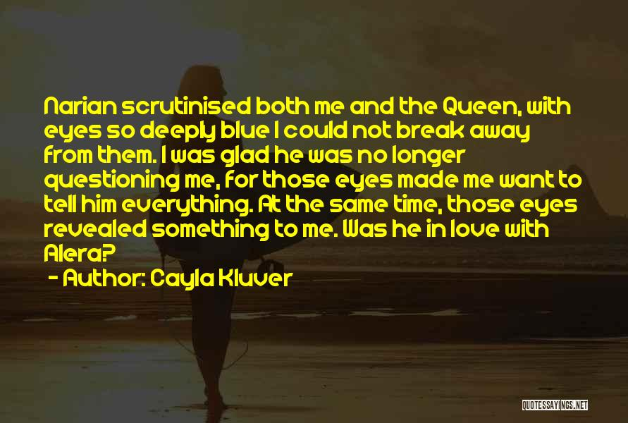 Love Not For Me Quotes By Cayla Kluver