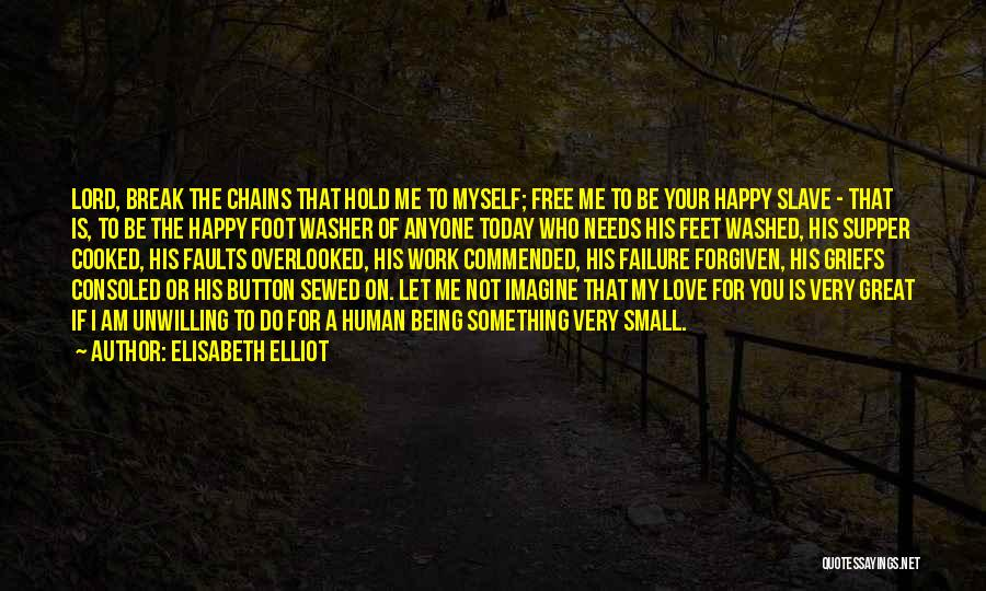 Love Not For Me Quotes By Elisabeth Elliot