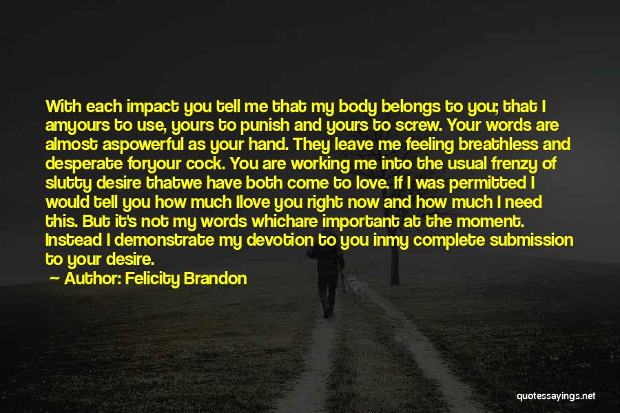 Love Not For Me Quotes By Felicity Brandon