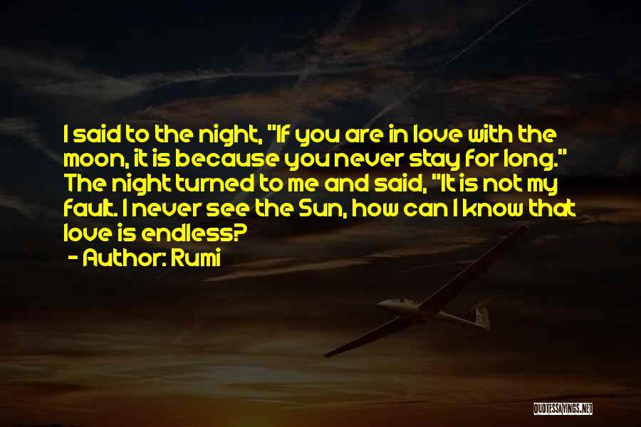 Love Not For Me Quotes By Rumi