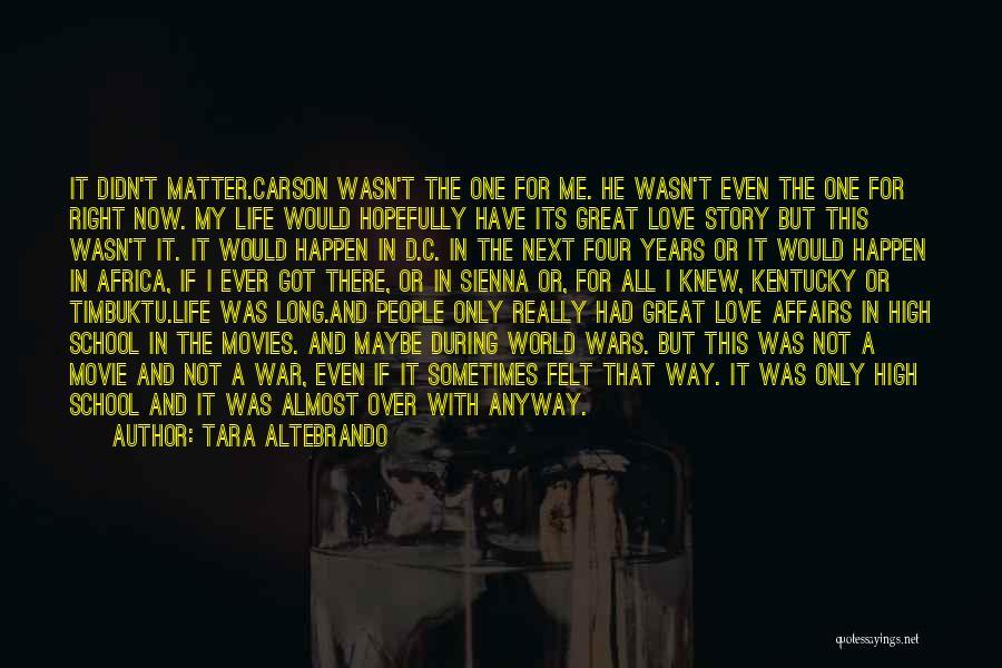 Love Not For Me Quotes By Tara Altebrando