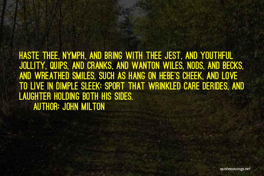 Love Nymph Quotes By John Milton